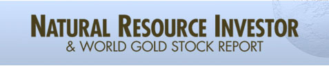 National Resource Investor & World Gold Stock Report